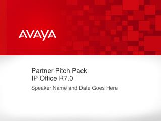 Partner Pitch Pack  IP Office R7.0