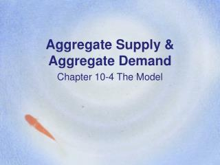 Aggregate Supply & Aggregate Demand