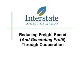 Reducing Freight Spend ( And Generating Profit ) Through Cooperation