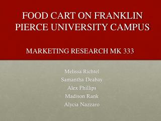 Food Cart on Franklin Pierce University Campus Marketing Research MK 333