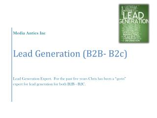 "Lead Generation Expert  for the past five years I've been a ""go-to"" expert for lead generation for both B2B - B2C."