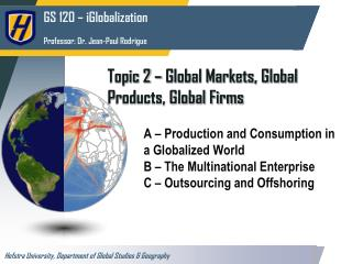 Topic 2 – Global Markets, Global Products, Global Firms