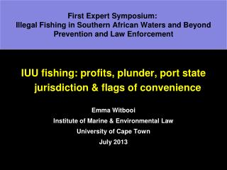 First Expert Symposium:  Illegal Fishing in Southern African Waters and Beyond Prevention and Law Enforcement