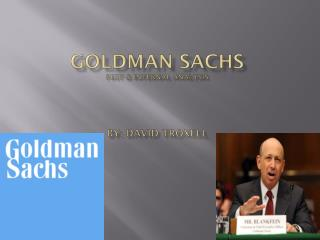 GOLDMAN SACHS Pest & internal analysis By: David  Troxell