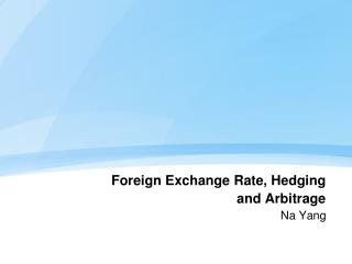 Foreign Exchange Rate, Hedging and Arbitrage