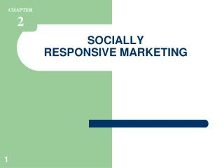 SOCIALLY RESPONSIVE MARKETING