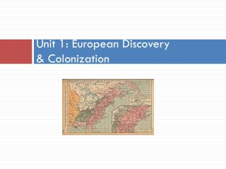 Unit 1: European Discovery  & Colonization