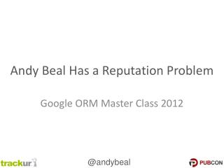 Andy Beal Has a Reputation Problem