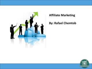Affiliate Marketing By: Rafael Chemtob