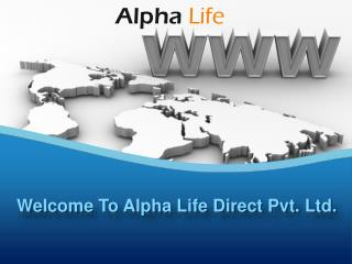 Welcome To Alpha Life Direct Pvt. Ltd.