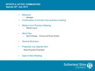 SPORTS & ACTIVE COMMUNITIES Agenda 26 th July 2012