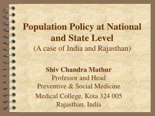 Population Policy at National and State Level (A case of India and Rajasthan)