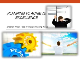 Planning to achieve Excellence