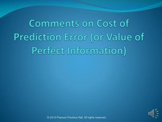 Comments on Cost of Prediction Error (or Value of Perfect Information)