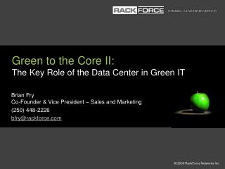 Green to the Core II: The Key Role of the Data Center in Green IT