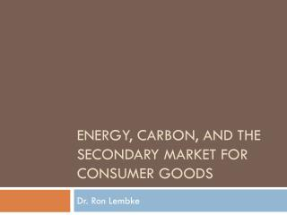 Energy, Carbon, and the Secondary Market for Consumer Goods