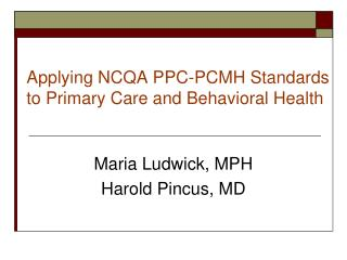 Applying NCQA PPC-PCMH Standards to Primary Care and Behavioral Health