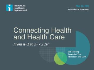 Connecting Health and Health Care