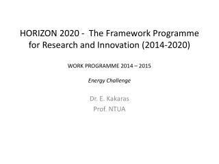 HORIZON 2020 -  The Framework  Programme  for Research and Innovation (2014-2020) WORK PROGRAMME 2014 – 2015 Energy Ch