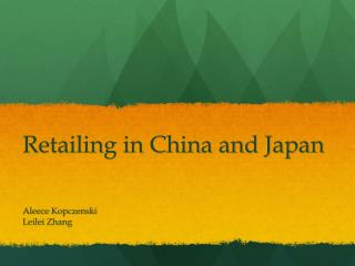 Retailing in China and Japan