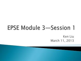 EPSE Module 3—Session 1