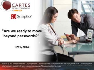 """Are we ready to move beyond passwords?""  3/19/2014"
