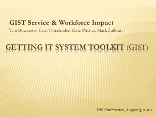 Getting It System Toolkit  (GIST)