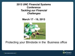 2013 UNC Financial Systems Conference Tackling our Financial Challenges March  17 - 19, 2013