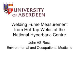 Welding Fume Measurement from Hot Tap Welds at the National Hyperbaric Centre