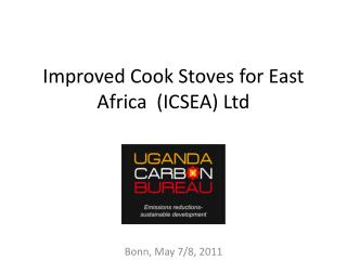 Improved Cook Stoves for East Africa  (ICSEA) Ltd