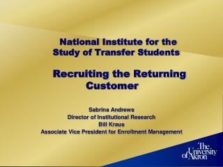 National Institute for the  		    Study of Transfer Students Recruiting the Returning 				Customer