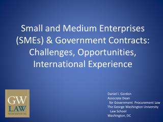 Small  and Medium Enterprises (SMEs ) & Government Contracts:  Challenges, Opportunities, International Experience