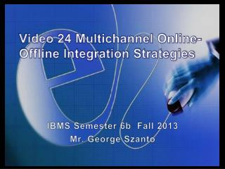 Video 24 Multichannel Online-Offline Integration Strategies