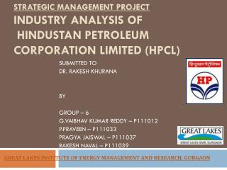 STRATEGIC MANAGEMENT PROJECT INDUSTRY  ANALYSIS OF  HINDUSTAN PETROLEUM CORPORATION LIMITED (HPCL)