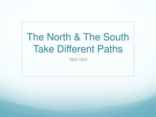 The North & The South Take Different Paths