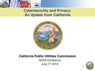 Cybersecurity  and Privacy:  An Update from  California