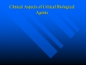 clinical aspects of critical biological agents
