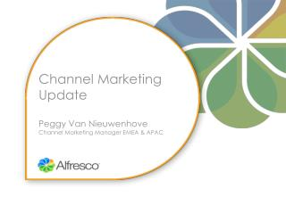 Channel Marketing Update Peggy Van  Nieuwenhove Channel Marketing Manager EMEA & APAC