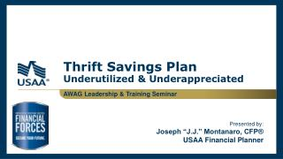 Thrift Savings Plan  Underutilized & Underappreciated AWAG Leadership  & Training Seminar