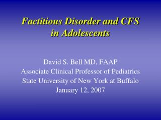 Factitious Disorder and CFS in Adolescents