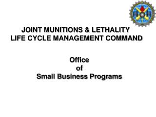 JOINT MUNITIONS & LETHALITY  LIFE CYCLE MANAGEMENT COMMAND