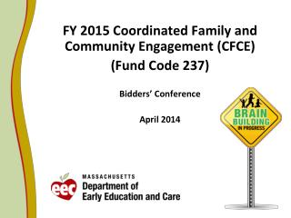 FY 2015 Coordinated Family and Community Engagement (CFCE) (Fund Code 237)  Bidders' Conference April 2014