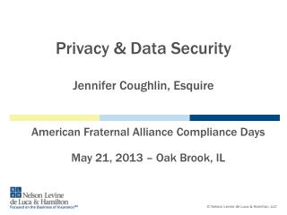 Privacy & Data  Security Jennifer Coughlin,  Esquire