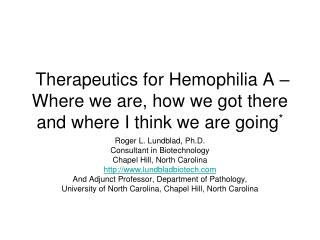 Therapeutics for Hemophilia A – Where we are, how we got there and where I think we are going *