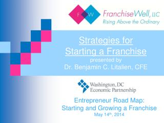 Strategies for  Starting a Franchise presented by Dr. Benjamin C. Litalien, CFE