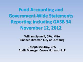 Fund Accounting and Government-Wide Statements Reporting Including GASB 34 November 12, 2012