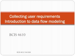 Collecting user requirements Introduction to data flow modeling