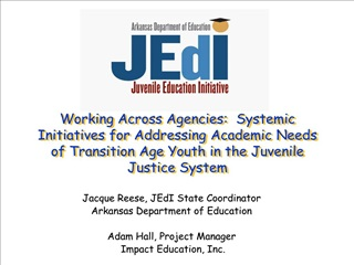 working across agencies:  systemic initiatives for addressing academic needs of transition age youth in the juvenile jus