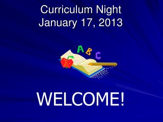 Curriculum  Night January 17, 2013