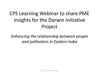 CPS Learning Webinar to share PME insights for the Darwin Initiative Project